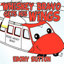 Whiskey Bravo Gets His Wings