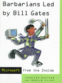 Barbarians Led by Bill Gates  Microsoft From The Inside