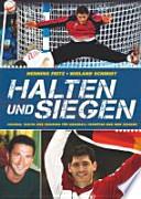 Halten und Siegen  : Technik, Taktik und Training für Handball-Torhüter und ihre Trainer