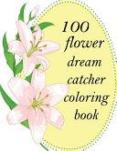 100 Flower Dream Catcher Coloring Book