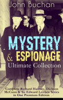 Pdf MYSTERY & ESPIONAGE Ultimate Collection – Complete Richard Hannay, Dickson McCunn & Sir Edward Leithen Series in One Premium Edition