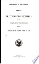 Report of the St. Elizabeth's Hospital to the Secretary of the Interior