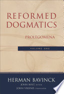 Reformed Dogmatics Volume 1