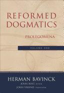 Reformed Dogmatics   Volume 1