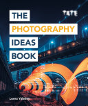 Tate  The Photography Ideas Book
