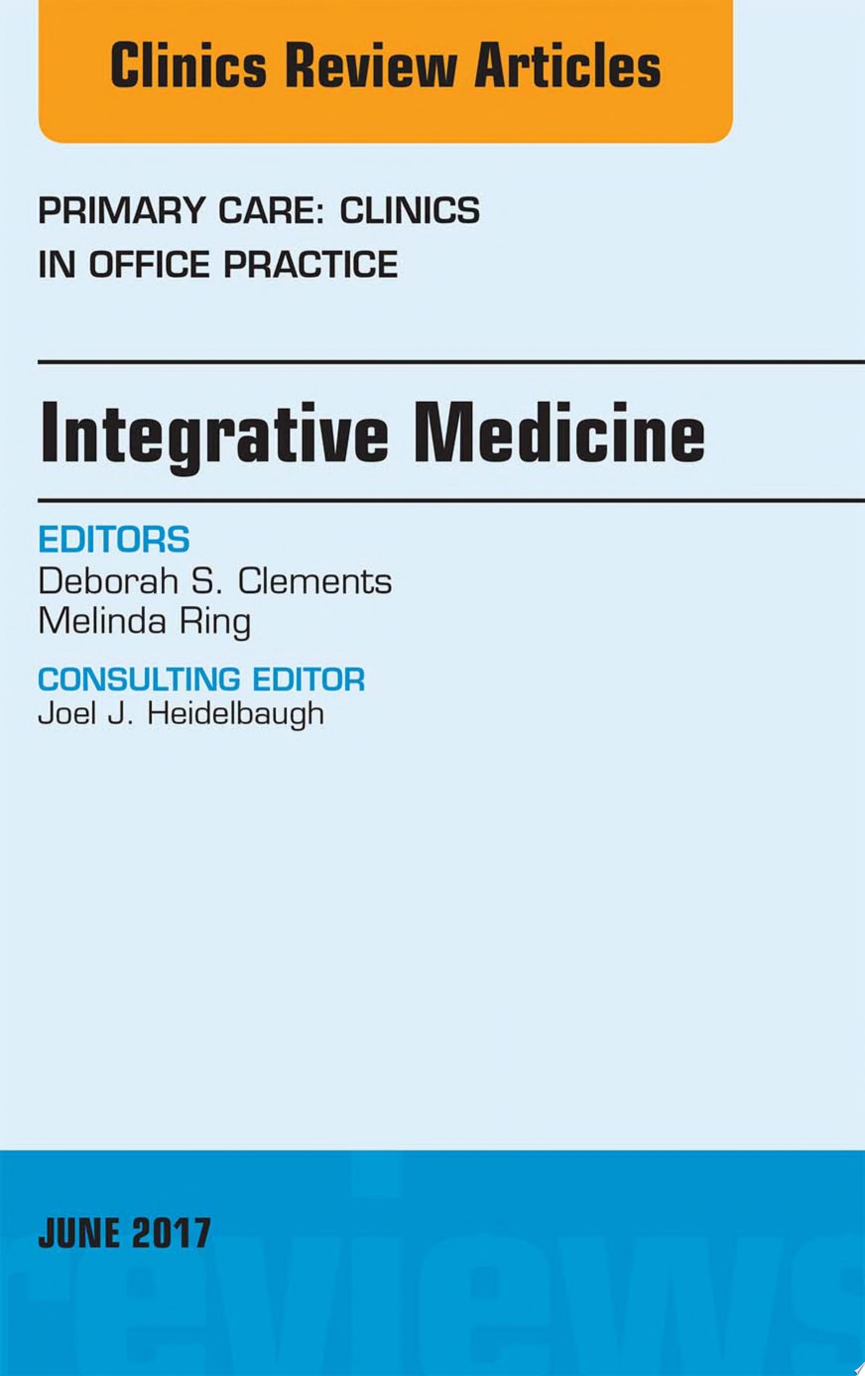 Integrative Medicine  An Issue of Primary Care  Clinics in Office Practice  E Book