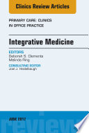 Integrative Medicine, An Issue of Primary Care: Clinics in Office Practice, E-Book