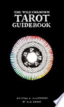 The Wild Unknown Tarot Guidebook