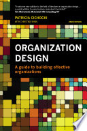 Organization Design  : A Guide to Building Effective Organizations