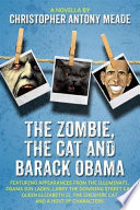 Zombie The Cat And Barack Obama