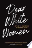 Dear White Women