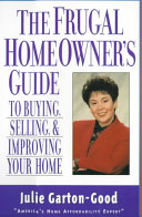 The Frugal Homeowner s Guide to Buying  Selling   Improving Your Home