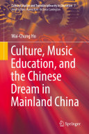 Culture  Music Education  and the Chinese Dream in Mainland China