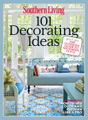 SOUTHERN LIVING 101 Decorating Ideas