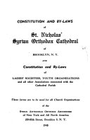 Constitution And By Laws Of St Nicholas Syrian Orthodox Cathedral Of Brooklyn N Y And Constitution And By Laws Of Ladies Societies Youth Organizations And All Other Assoications Connected With The Cathedral Parish