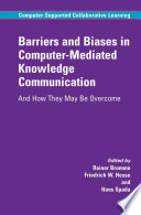 Barriers And Biases In Computer Mediated Knowledge Communication Book