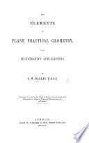 The Elements of Plane Practical Geometry  Etc Book PDF