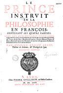 Le Prince instruit en la philosophie, en français... avec une métaphysique historique... par messire Bezian Arroy...