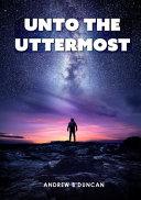 Unto the Uttermost