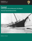 Comet : submerged cultural resources site report, Channel Islands National Park Book