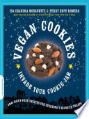 """""""Vegan Cookies Invade Your Cookie Jar: 100 Dairy-Free Recipes for Everyone's Favorite Treats"""" by Isa Chandra Moskowitz, Terry Hope Romero"""