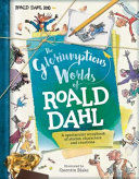 Gloriumptious Worlds of Roald Dahl