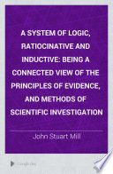 A System of Logic  Ratiocinative and Inductive Book PDF
