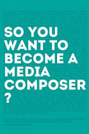 So  You Want to Become a Media Composer  Book