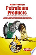 Manufacturing Of Petroleum Products Petroleum Waxes Greases And Solid Lubricants Solid Fuels Gaseous Fuels Gasoline Diesel Fuel Oils Automotive Diesel And Aviation Fuels Lubricating Oils And Lubricating Greases  Book PDF