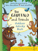 The Gruffalo and Friends Outdoor Activity Book Book
