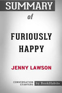 Summary of Furiously Happy by Jenny Lawson  Conversation Starters Book