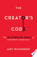 """The Creator's Code: The Six Essential Skills of Extraordinary Entrepreneurs"" by Amy Wilkinson"