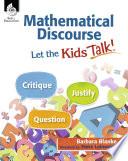 Mathematical Discourse  Let the Kids Talk