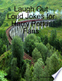Laugh Out Loud Jokes for Harry Potter Fans