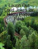 Laugh Out Loud Jokes for Harry Potter Fans