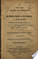 The Design  Fulness  and Blessedness of St  Paul s Epistle to the Romans  A Discourse Preached at Manchester  August 13  1815     Published at the Request of the Methodist Conference