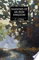 Shadows of an Iron Kingdom