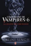 Chasseuse de vampires (Tome 6) - La légion de l'Archange