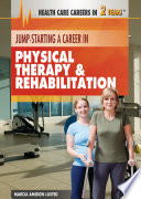 Jump Starting A Career In Physical Therapy Rehabilitation