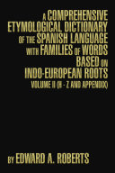 A Comprehensive Etymological Dictionary of the Spanish Language with Families of Words based on Indo European Roots