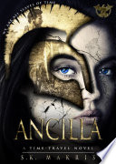 Ancilla  A Time Travel Novel
