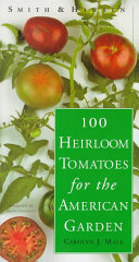 100 Heirloom Tomatoes for the American Garden Book