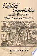 The English Revolution and the Wars in the Three Kingdoms  1638 1652