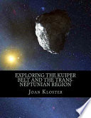 Exploring the Kuiper Belt and the Trans-Neptunian Region