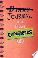 Diary Of A Team Explorers Kid