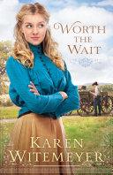 Worth the Wait (Ladies of Harper's Station)