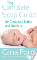 """""""The Complete Sleep Guide For Contented Babies & Toddlers"""" by Gina Ford"""
