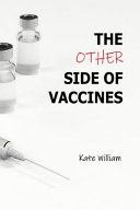 The Other Side of Vaccines