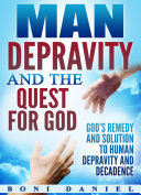 Pdf Man Depravity and the Quest for God Telecharger