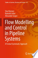 Flow Modelling and Control in Pipeline Systems